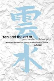 Zen and the Art of Postmodern Philosophy by Carl Olson