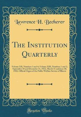 The Institution Quarterly by Lawrence H Becherer