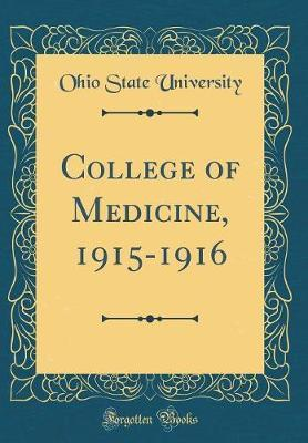 College of Medicine, 1915-1916 (Classic Reprint) by Ohio State University