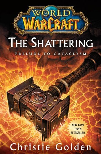 World of Warcraft: The Shattering: Book One of Cataclysm by Christie Golden image