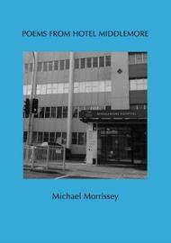 Poems from Hotel Middlemore by Michael Morrissey