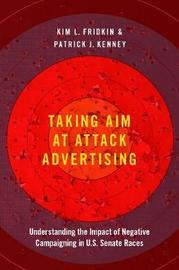 Taking Aim at Attack Advertising by Kim Fridkin