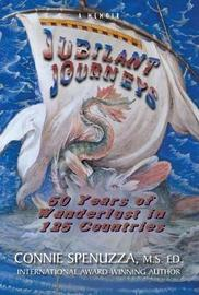 Jubilant Journeys by Connie Spenuzza