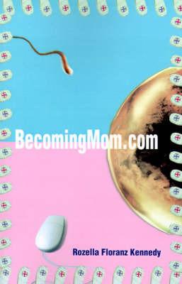 BecomingMom.com by Rozella Floranz Kennedy image