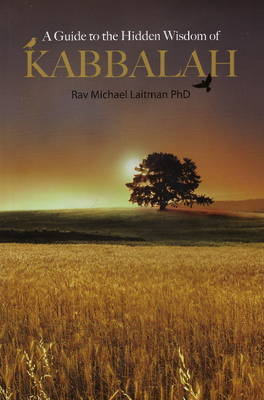 A Guide to the Hidden Wisdom of Kabbalah by Rav Michael Laitman image
