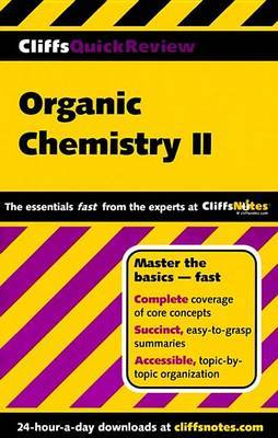 CliffsQuickReview Organic Chemistry II by Frank Pellegrini