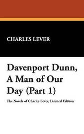 Davenport Dunn, a Man of Our Day (Part 1) by Charles Lever