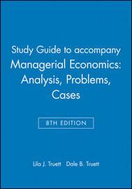 Managerial Economics 8E Study Guide by Lila J. Truett