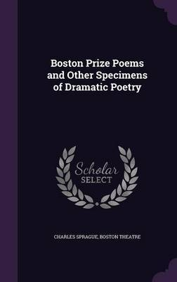 Boston Prize Poems and Other Specimens of Dramatic Poetry by Charles Sprague image