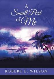 A Small Part of Me by Robert Wilson
