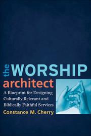 The Worship Architect by Constance M. Cherry image