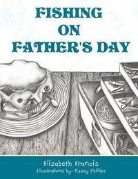 Fishing on Father's Day by Elizabeth Francis