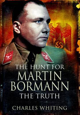 Hunt for Martin Bormann by Charles Whiting