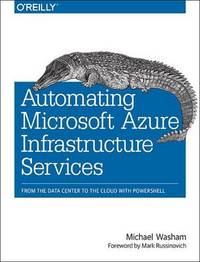 Automating Microsoft Azure Infrastructure Services by Michael Washam