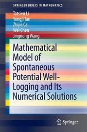 Mathematical Model of Spontaneous Potential Well-Logging and Its Numerical Solutions by Tatsien Li