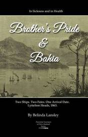 In Sickness and in Health: Brother's Pride and Bahia by Belinda Lansley