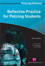 Reflective Practice for Policing Students by Selina Copely
