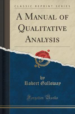 A Manual of Qualitative Analysis (Classic Reprint) by Robert Galloway