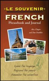 Le souvenir French Phrasebook and Journal by Daniel Franklin
