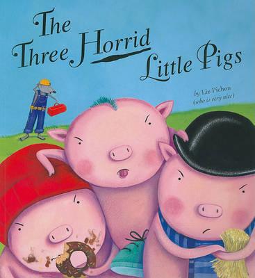 Three Horrid Little Pigs by Liz Pichon