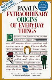 Panati's Extraordinary Origins of Everyday Things by Charles Panati