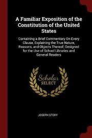 A Familiar Exposition of the Constitution of the United States by Joseph Story