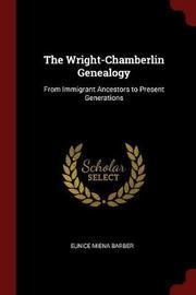 The Wright-Chamberlin Genealogy by Eunice Miena Barber image