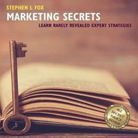 Marketing Secrets by Stephen L. Fox