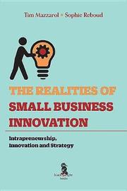 The Realities of Small Business Innovation by Tim Mazzarol
