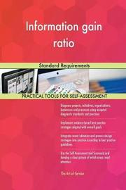 Information Gain Ratio Standard Requirements by Gerardus Blokdyk image