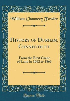 History of Durham, Connecticut by William Chauncey Fowler