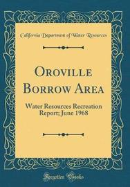 Oroville Borrow Area by California Department of Wate Resources