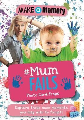 Make a Memory #Mum Fails Photo Card Props image