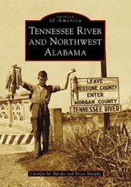 Tennessee River and Northwest Alabama by Carolyn M Barske