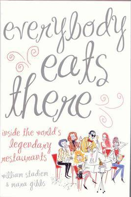 Everybody Eats There by William Stadiem