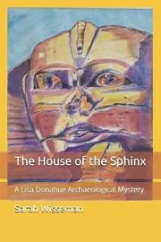 The House of the Sphinx by Sarah Wisseman image