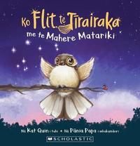 Ko Flit Te Tīrairaka Me Te Mahere Matariki by Kat Quin