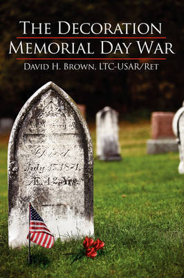 The Decoration/Memorial Day War by LTC-USAR Ret David H. Brown image
