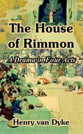 The House of Rimmon: A Drama in Four Acts by Henry Van Dyke image