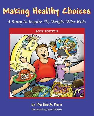 Making Healthy Choices by Merilee, A Kern