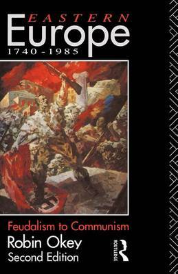 Eastern Europe 1740-1985 by Robin Okey image