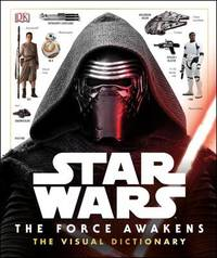 Star Wars The Force Awakens Visual Dictionary by Pablo Hidalgo