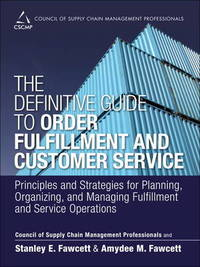 The Definitive Guide to Order Fulfillment and Customer Service by Council of Supply Chain Management Professionals (CSCMP)
