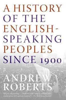 A History of the English-Speaking Peoples Since 1900 by Andrew Roberts image