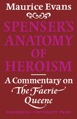 Spenser's Anatomy of Heroism by Maurice Evans image