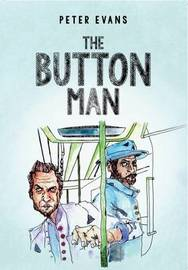 The Button Man by Peter Evans
