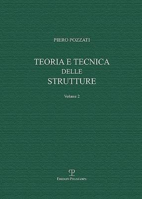 Teoria E Tecnica Delle Strutture by Piero Pozzati