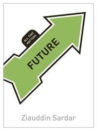 Future: All That Matters by Ziauddin Sardar