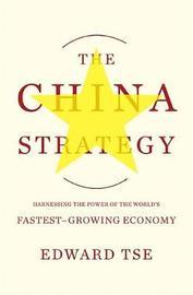 The China Strategy by Edward Tse
