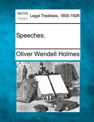 Speeches. by Oliver Wendell Holmes